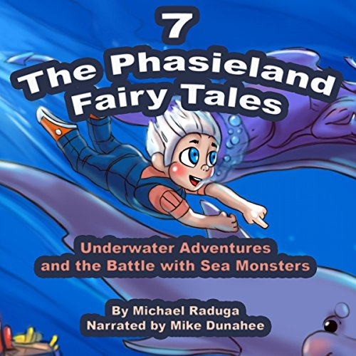 Underwater Adventures and the Battle with Sea Monsters (The Phasieland Fairy Tales 7) audiobook cover art