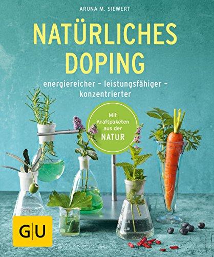 Natürliches Doping: energiereicher - leistungsfähiger - konzentrierter