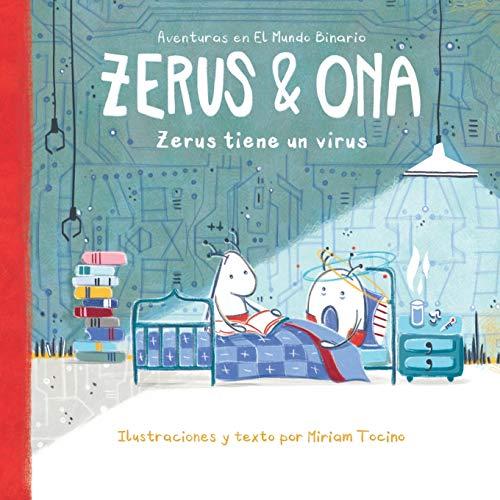 Zerus & Ona: Zerus tiene un virus