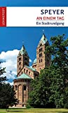 Speyer an einem Tag: Ein Stadtrundgang