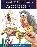 Livre de Coloriage sur la Zoologie: Un Cahier d'Exercices d'Anatomie...