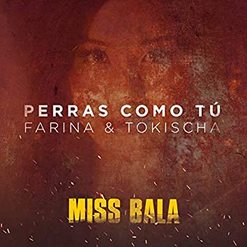 "Perras Como Tú (From the Motion Picture ""Miss Bala"")"