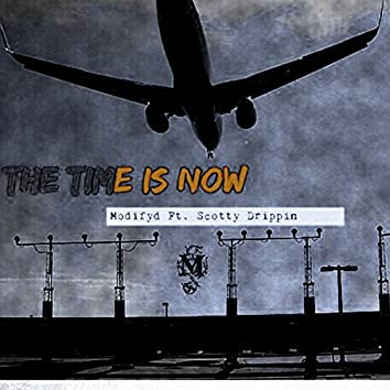 The Time Is Now (Radio) [feat. Scotty Drippin]