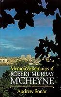 Memoir and Remains of R.M. m Cheyne