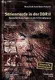 Serienmorde in der DDR II: Spezielle Motivlagen in der Kriminalpraxis (Schriftenreihe Polizei / Historische Kriminalistik)