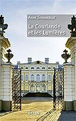 La Courlande et les Lumières d'Anne Sommerlat