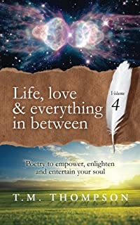 Life, love and everything in between: Volume 4