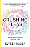 Crushing Fleas: Crush the Narcissist, Reclaim YOU!