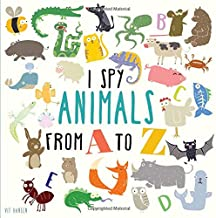 I Spy Animals from A to Z: Can You Spot the Animal for Each Letter of the Alphabet? (Books for Curious Kids)