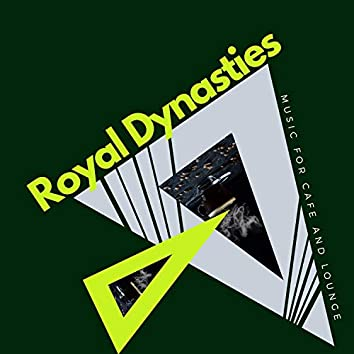 Royal Dynasties - Music For Cafe And Lounge