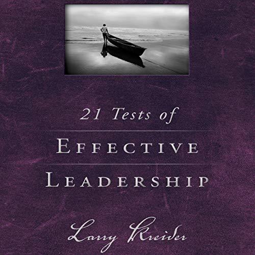 21 Tests of Effective Leadership Audiobook By Larry Kreider cover art