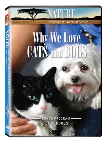 Nature: Why We Love Cats & Dogs