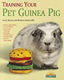Training Your Guinea Pig (Training Your Pet Series)