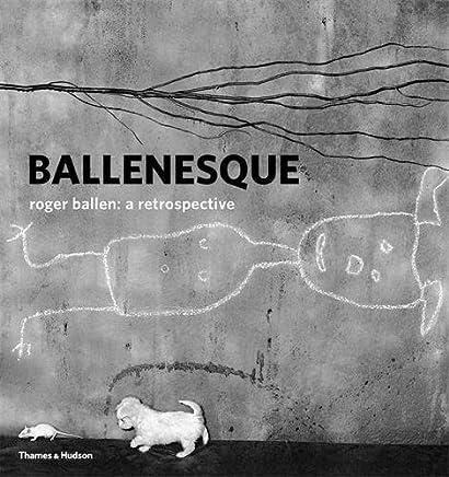Ballenesque: Roger Ballen: A Retrospective
