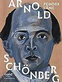 Arnold Schönberg - Peindre l'âme