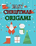 Easy Christmas Origami: making christmas bright with Papercrafts 18 Projects and of Super Cool Craft Paper with Step-by-Step Instructions, Art Of Paper ... and Kids (Fun Christmas) (English Edition)