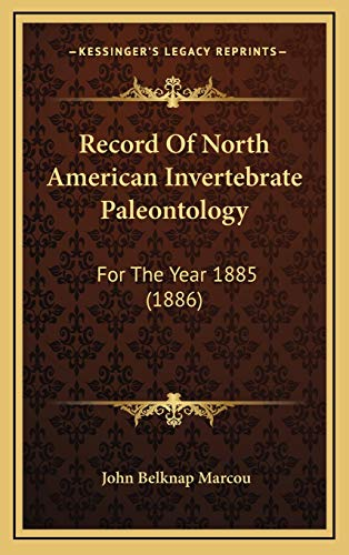 Record Of North American Invertebrate Paleontology: For The Year 1885 (1886)