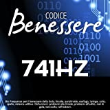 Codice benessere 741 Hz: bio frequenze per il benessere della gola, tiroide, paratiroide, esofago, laringe, collo, spalle, sistema uditivo (Disfunzioni: problemi alla tiroide, problemi all'udito, mal di gola, torcicollo, raffreddori)