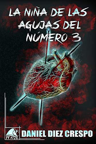La niña de las agujas del número 3 (Wave Black nº 6) eBook: Diez Crespo, Daniel, Books, Wave: Amazon.es: Tienda Kindle