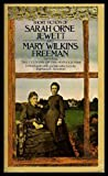 The Short Fiction of Mary E. Wilkins Freeman and Sarah OrneJewett (Signet Classical Books)