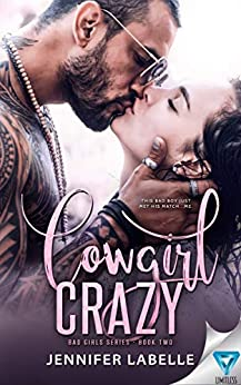 Cowgirl Crazy (Bad Girls Book 2) by [Jennifer LaBelle]