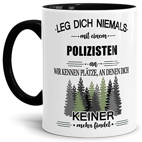 Tassendruck Berufe-Tasse Leg Dich Niemals mit einem Polizisten an - Geschenk-Idee/Büro/Job/Arbeit/Witzig/Lustig/Innen & Henkel Schwarz