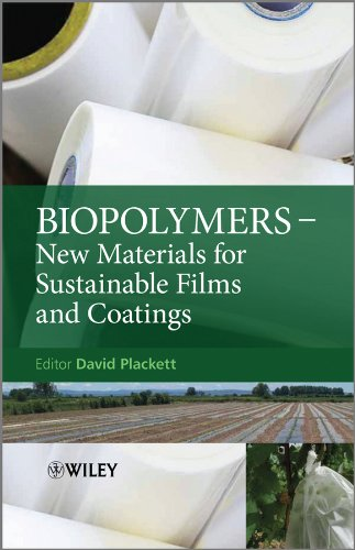 Biopolymers: New Materials for Sustainable Films and Coatings (English Edition)