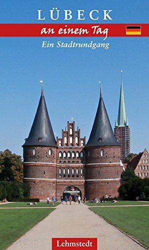 Lübeck an einem Tag: Ein Stadtrundgang