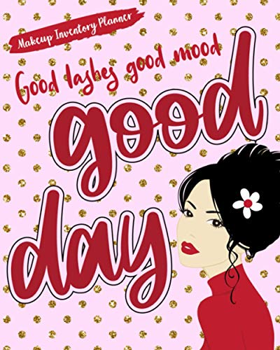 Good Lashes Good Mood Good Day: Makeup Inventory Planner Help Your Self Out And Keep Track Of Them All