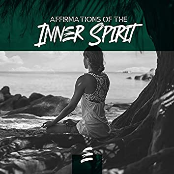 Affirmations of the Inner Spirit - Professional Meditation Music Thanks to Which You Will Look Deep Into Your Interior