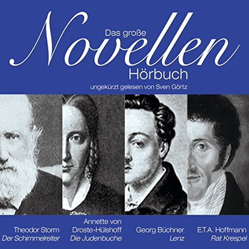 Das große Novellenhörbuch                   By:                                                                                                                                 Theodor Storm,                                                                                        Annette von Droste-Hülshoff,                                                                                        Georg Büchner                               Narrated by:                                                                                                                                 Sven Görtz                      Length: 9 hrs and 23 mins     Not rated yet     Overall 0.0
