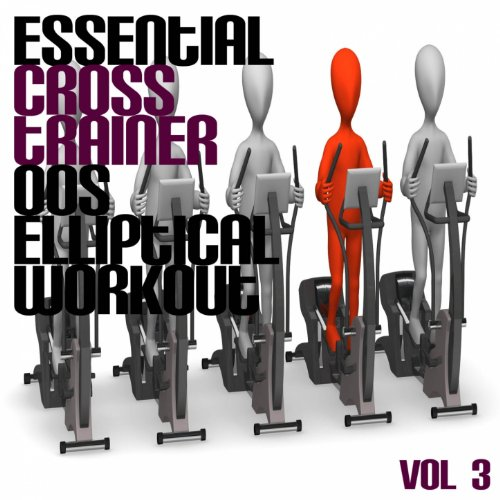 Essential Cross Trainer 00's Elliptical Workout, Vol. 3