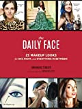 The Daily Face: 25 Makeup Looks for Day, Night, and Everything In Between! - Annamarie Tendler