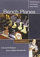 Bench Planes: Tools, Techniques, and Traditions from a Master Cabinetmaker [DVD]