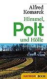 Himmel, Polt und Hölle: Kriminalroman (Polt-Krimi 3)