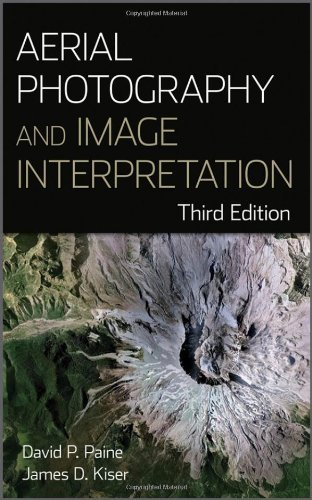 Aerial Photography and Image Interpretation by David P. Paine (2012-02-28)