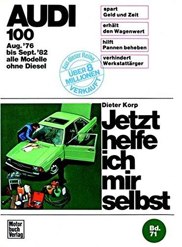 Audi 100 (8/76-9/82) alle Modelle außer Diesel (Jetzt helfe ich mir selbst)