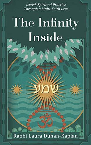 The Infinity Inside: Jewish Spiritual Practice through a Multi-faith Lens