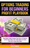 Options Trading Profit Playbook: Stock Options Trading Strategies Crash Course