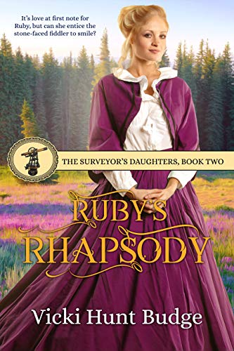 Ruby's Rhapsody (The Surveyor's Daughters Book 2) by [Vicki Hunt Budge]
