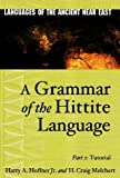 A Grammar of the Hittite Language: Part 2: Tutorial (Languages of the Ancient Near East)