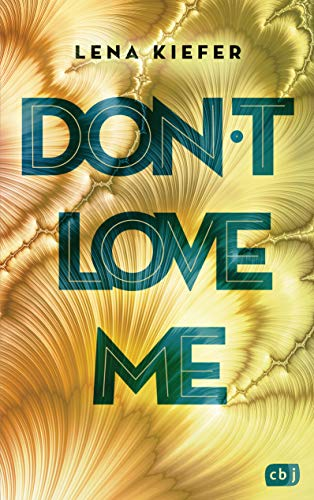 Don't LOVE me (Die Don't Love Me-Reihe, Band 1)