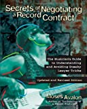 Secrets of Negotiating a Record Contract: Revised and Updated Edtion (Music Pro Guides) (English Edition)