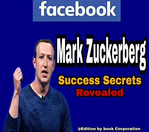 Mark Zuckerberg High Confidential Secrets (English Edition)