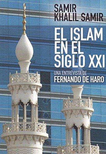 Islam En El Siglo XXI. entrevista a Sami: Entrevista a Samir Khalil Samir: 25 (Nuevo Ensayo)