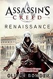 Assassin's Creed Band 1: Renaissance: Der offizielle Roman zum Videogamebestseller Assassin's Creed 2