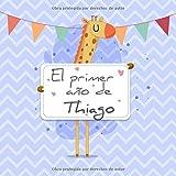 El primer año de Thiago: El álbum de mi bebé