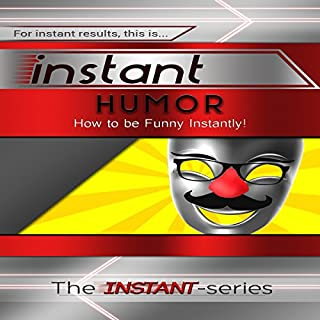 Instant Humor: How to Be Funny Instantly! audiobook cover art