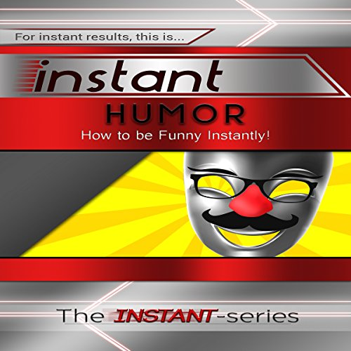 Instant Humor: How to Be Funny Instantly! Titelbild