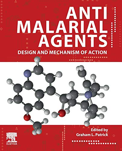 Antimalarial Agents: Design and Mechanism of Action